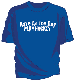 hockey shirt have an ice day