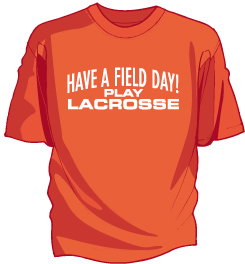 have a field day lacrosse shirt